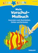 Tessloff Mein Vorschul-Malbuch. Ausmalen nach Buchstaben, Zahlen und Symbolen